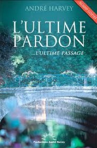 livre l'ultime pardon de André Harvey
